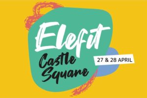 Elefit at Castle Square: 27/28 April